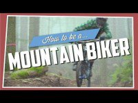 Video thumbnail for youtube video How To Be A Mountain Biker